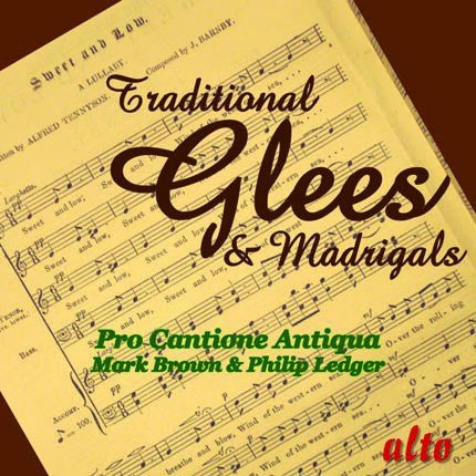 Traditional Glees & Madrigals - Pro Cantione Antiqua