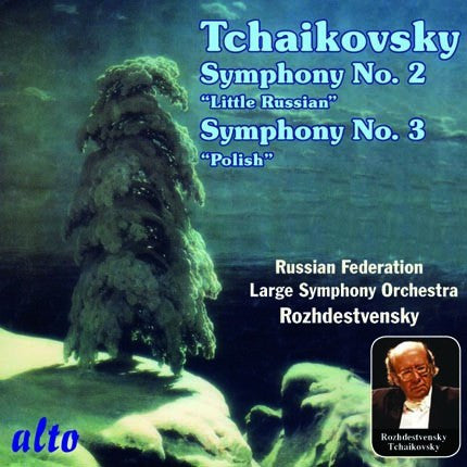 "TCHAIKOVSKY: Symphonies No. 2 (""Little Russian"") and 3 (""Polish"") - Gennadi Rozhdestvensky, Russian Federation Large Symphony Orchestra"