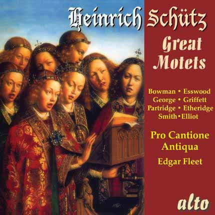 Schutz: The Great Motets - Pro Cantione Antiqua