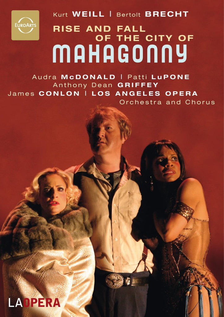 Weill: Rise and Fall of the City of Mahagonny - Audra McDonald, Patti LuPone, Anthony Dean Griffey, Robert Wörle, John Easterlin, Mel Ulrich, LA Opera, James Conlon