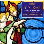 Bach: The Complete Works for Organ, Volume 13 - Kevin Bowyer (2 CDs)