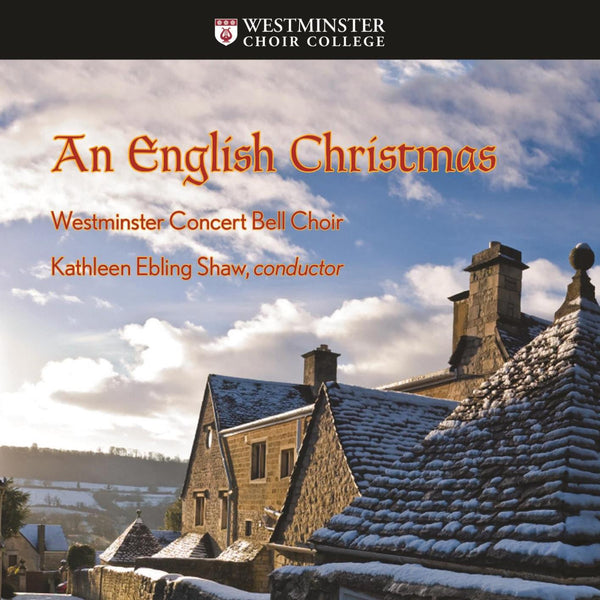 An English Christmas - Westminster Concert Bell Choir, Kathleen Ebling Shaw