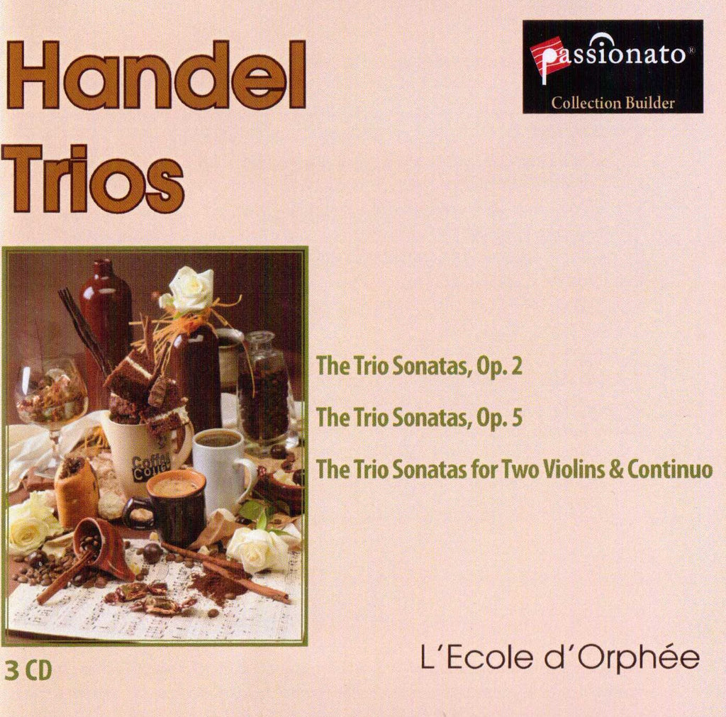 Handel: Trio Sonatas, Op. 2 and 5; Trio Sonatas for Two Violins and Continuo - L'Ecole d'Orphee (3 CDs)
