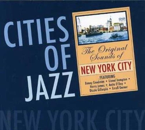 CITIES OF JAZZ-NEW YORK CITY Benny Goodman, Lionel Hampton, Harry James, Billie Holiday and More