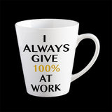 I give 100% at work funny Coffee Mug, only 2% Friday