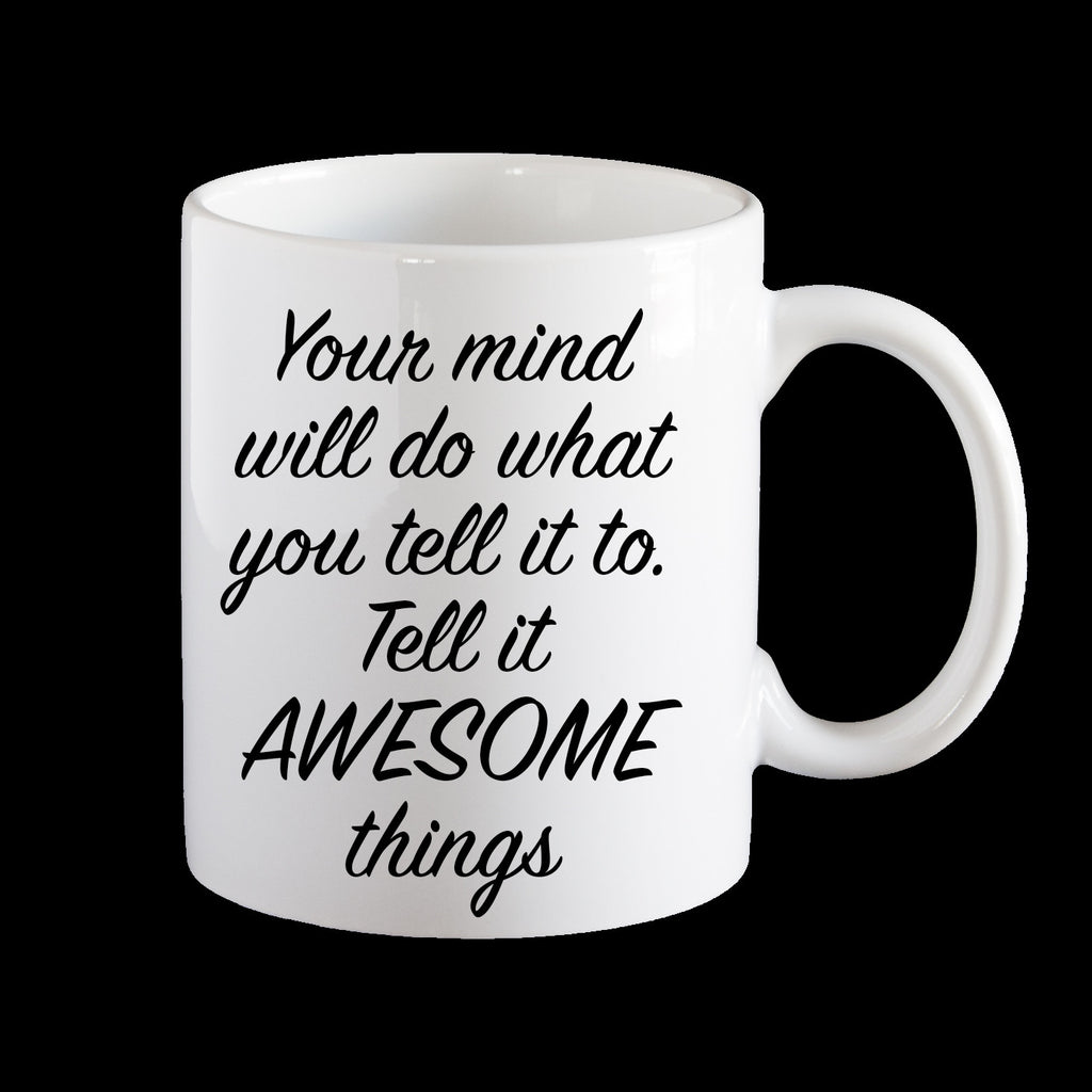 Tell your brain awesome things personalised Coffee Mug, Funny Birthday Mug