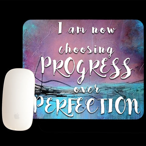 Inspirational Progress over perfection Mouse Pad.