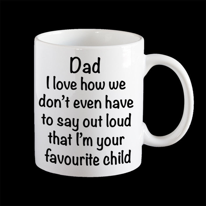 Favourite Child Funny Dad Coffee Mug, Funny Dad mug, Father mug