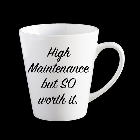 High Maintenance, but so worth it personalised Coffee Mug, Funny Birthday Mug