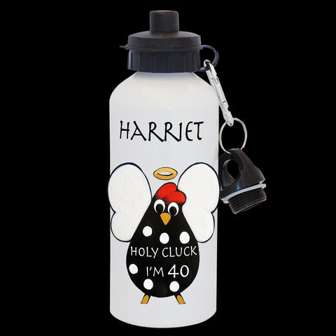 40th birthday Funny Personalised water bottle, Holy Cluck I'm 40, 40th birthday card drink Bottle