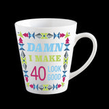 Damn I make 40 look good, funny 40th birthday mug