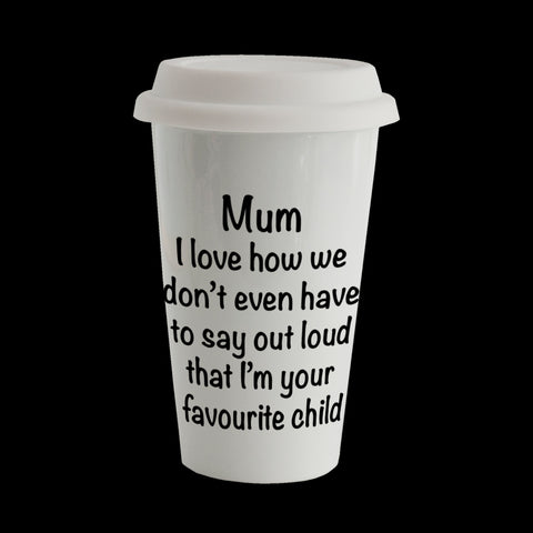 Funny Mum Eco Travel Mug, Ceramic double walled insulated mug, Favourite child Mother's Day Mug