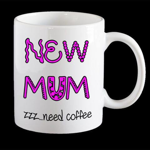 Funny New Mum, Mug Mother's Day Coffee Mug, New Mum Mug, Mother's Day gift idea