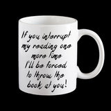 If you interrupt me one more time funny bookworms Personalised Coffee Mug