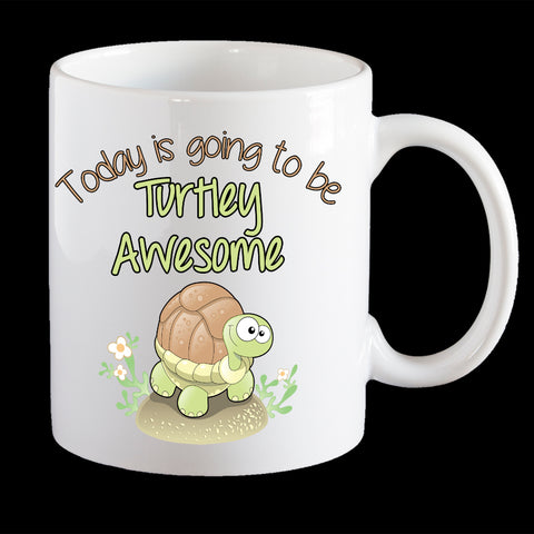 Funny Turtle Coffee Mug, Today is going to be turtley awesome mug