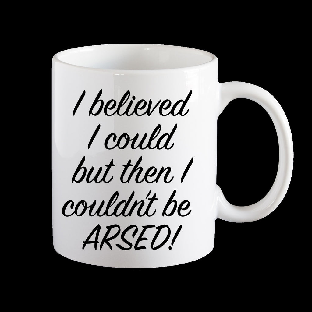 I knew that I could, but I couldn't be arsed personalised Coffee Mug, Funny Birthday Mug