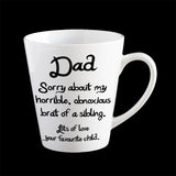 Sorry about my sibling Fathers Day Coffee Mug