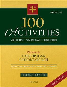 100 Activities Based on the Catechism of the Catholic Church 2nd Edition - paschallambselect.com