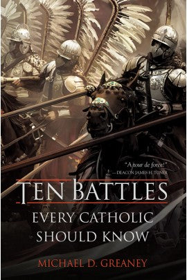 Ten Battles Every Catholic Should Know - paschallambselect.com