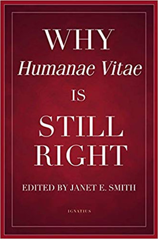 Why Humanae Vitae is Still Right - paschallambselect.com