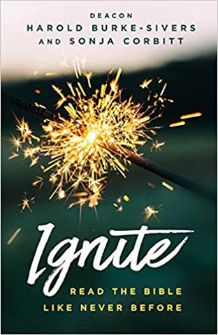 Ignite: Read the Bible Like Never Before by Sonja Corbitt and Deacon Harold Burke-Sivers