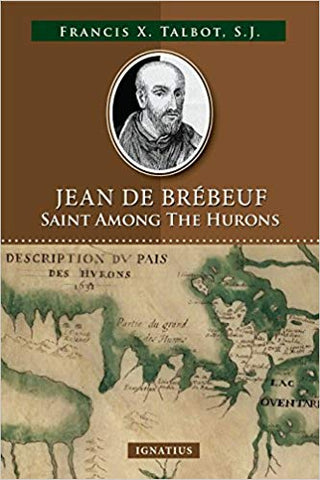 Jean de Brebeuf  Saint Among the Hurons - The Paschal Lamb