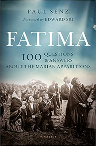 Fatima 100 Questions & Answers about Marian Apparitions - paschallambselect.com