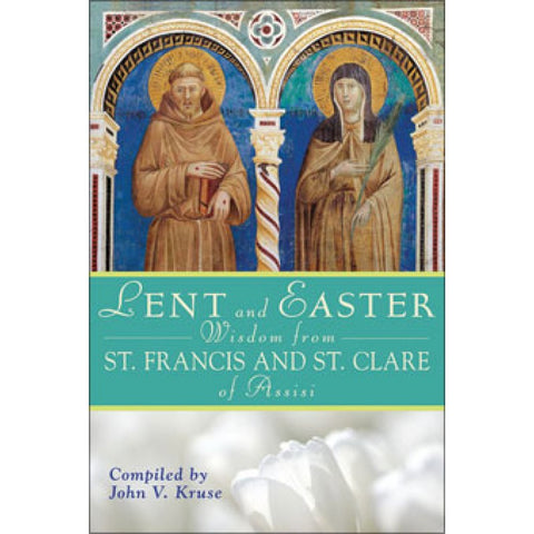 Lent and Easter Wisdom from St. Francis and St. Clare - The Paschal Lamb