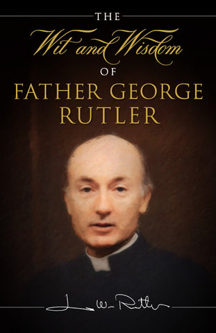 Wit and Wisdom of Fr. George Rutler - paschallambselect.com