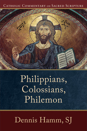 Philippians, Colossians, Philemon - Catholic Commentary on Sacred Scripture - The Paschal Lamb