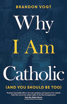 Why I Am Catholic - paschallambselect.com