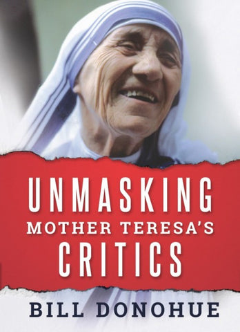 Unmasking Mother Teresa's Critics - paschallambselect.com