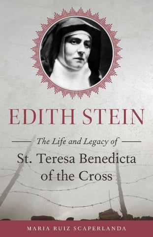 Edith Stein - The Life and Legacy of St. Teresa Benedicta of the Cross - The Paschal Lamb