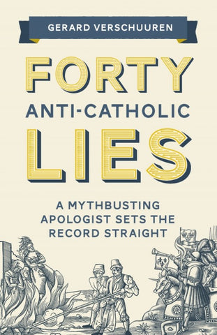 Forty Anti-Catholic Lies - The Paschal Lamb