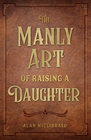 The Manly Art of Raising a Daughter - The Paschal Lamb