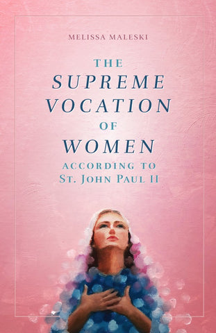 The Supreme Vocation of Women - paschallambselecct.com
