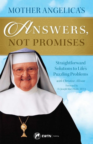 Mother Angelica's Answers, Not Promises - paschallambselect.com