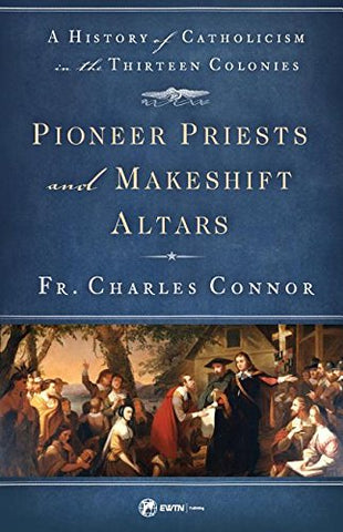 Pioneer Priests and Makeshift Altars - The Paschal Lamb