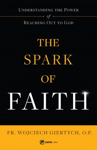 The Spark of Faith - paschallambselect.com