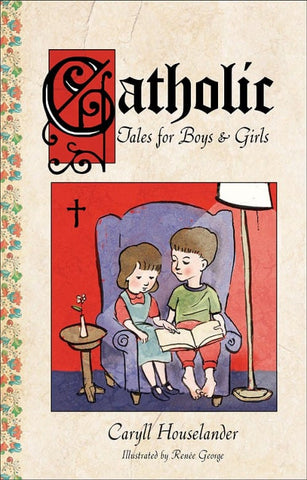 Catholic Tales for Boys and Girls - The Paschal Lamb