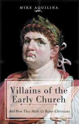 Villains of the Early Church - paschallambselect.com