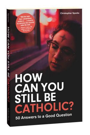 How Can You Still Be Catholic? - The Paschal Lamb