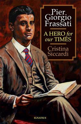 Pier Giorgio Frassati  A Hero for Our Times - The Paschal Lamb