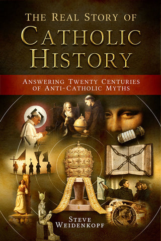 The Real Story of Catholic History - paschallambselect.com