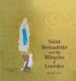 Saint Bernadette and the Miracles of Lourdes - paschallambselect.com