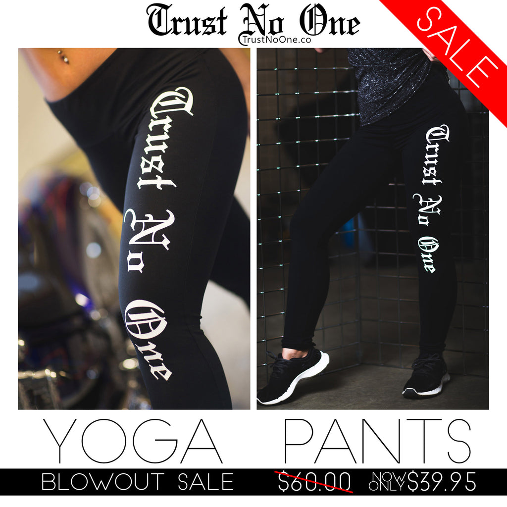 Trust No One Yoga Pants Blowout