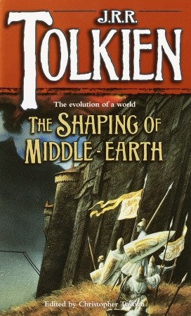 The History of Middle-Earth, #4: Shaping of Middle-Earth: The Quenta, the Ambarkanta and the Annals