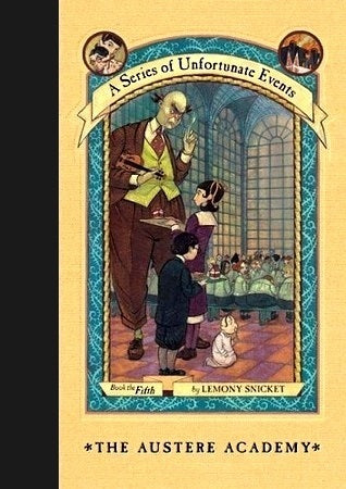 A Series of Unfortunate Events, #5: The Austere Academy