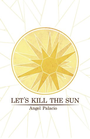 Let's Kill the Sun