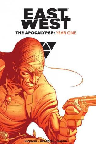 East of West Book, #1. The Apocalypse: Year One